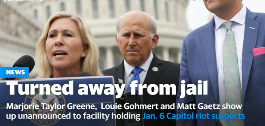 Marjorie Taylor Greene and Matt Gaetz denied entry to jail holding Jan.6 riot suspects
